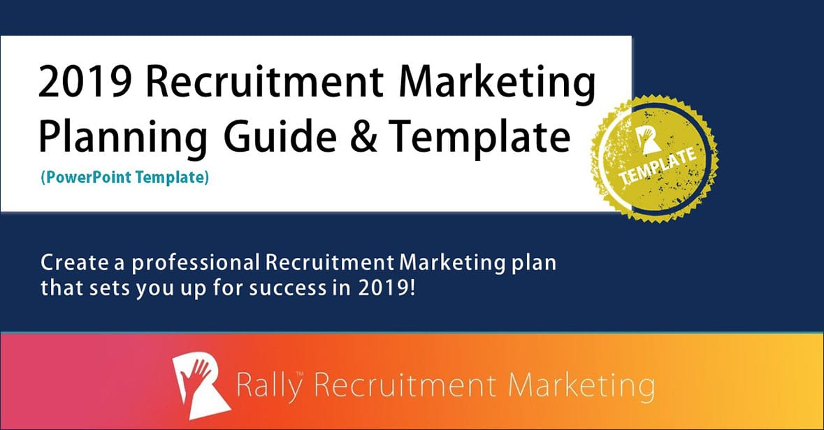 2019 recruitment marketing planning guide and template rally