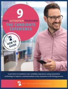 Rally Recruitment Marketing How To Guide: 9 Ways Automation Transforms the Candidate Experience