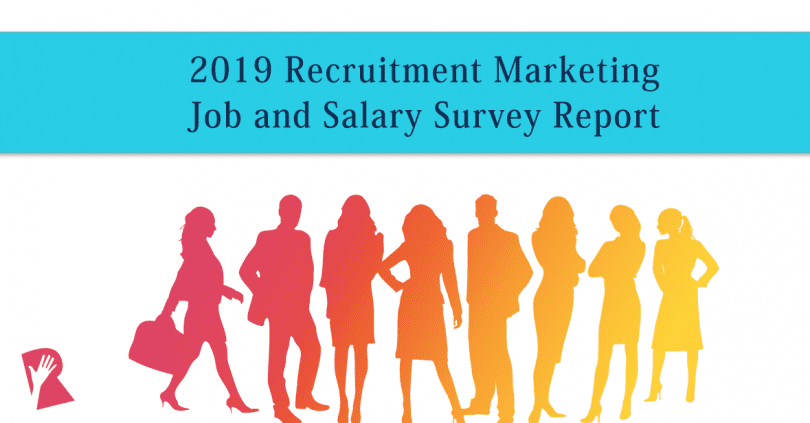2019 Recruitment Marketing Job and Salary Survey Report