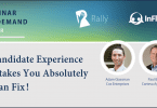Rally Webinar On Demand: 4 Candidate Experience Mistakes You Absolutely Can Fix