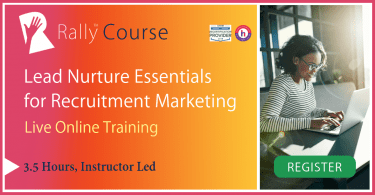 Rally Online Course: Lead Nurture Essentials for Recruitment Marketing