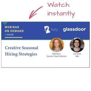 Watch Seasonal Hiring Strategies webinar