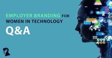 Employer Branding for Women in Technology Q&A