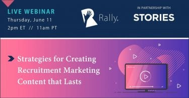 Rally Webinar Create Recruitment Marketing Content that Lasts