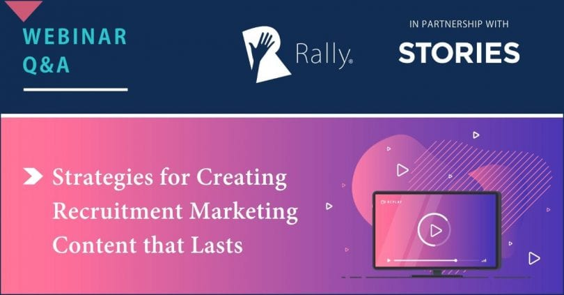 Rally webinar Q&A creating recruitment marketing content that lasts