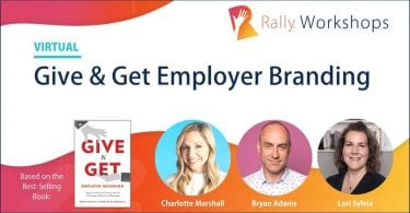 Rally Virtual Workshop: Give & Get Employer Branding