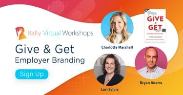 Rally Virtual Workshops: Give & Get Employer Branding