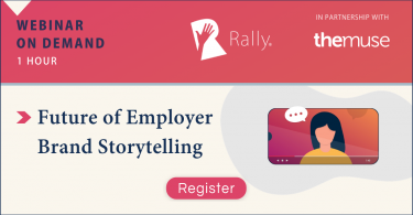 Rally Webinar On Demand: The Future of Employer Brand Storytelling