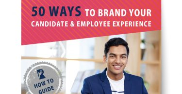 50 Ways to Brand Your Candidate and Employee Experience guide