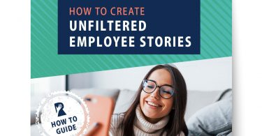 How to Create Unfiltered Employee Stories