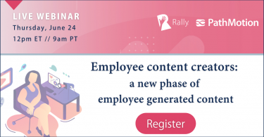 [Live Webinar] Employee content creators: a new phase of employee generated content