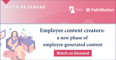 [Webinar On Demand] Employee content creators: a new phase of employee generated content