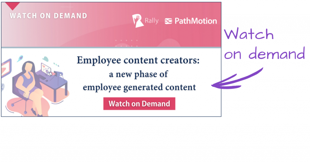 [Watch On Demand] Employee Content Creators: a new phase of employee generated content