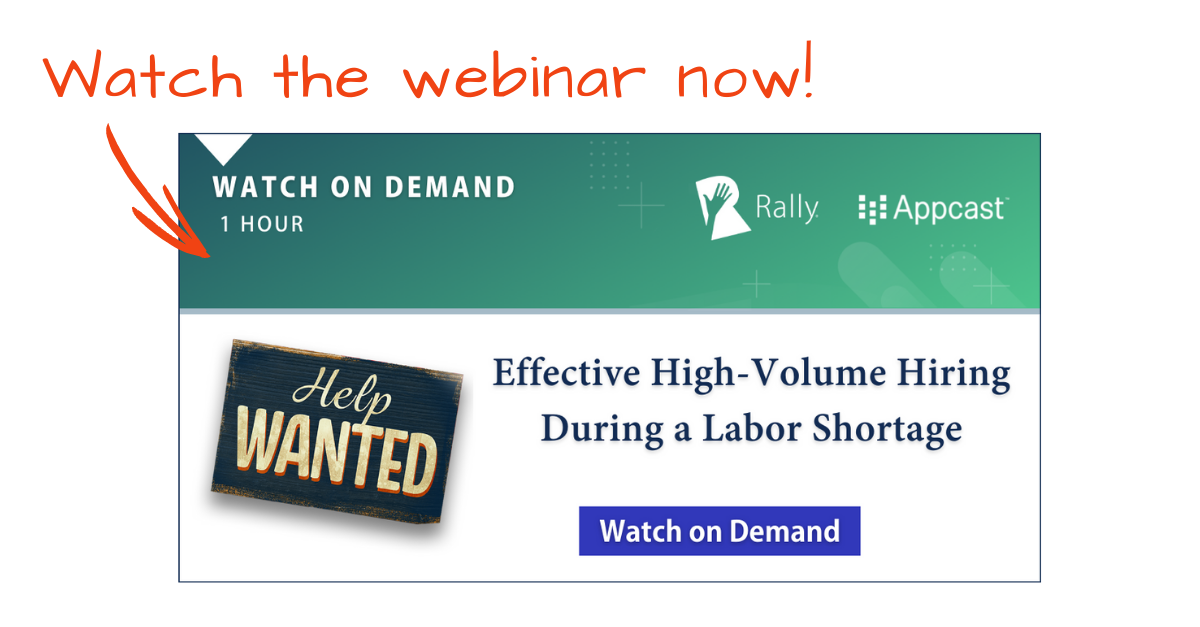 Webinar On Demand: Effective High-Volume Hiring During a Labor Shortage