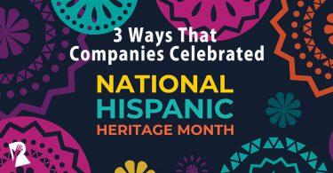 3 Ways That Companies Celebrated National Hispanic Heritage Month