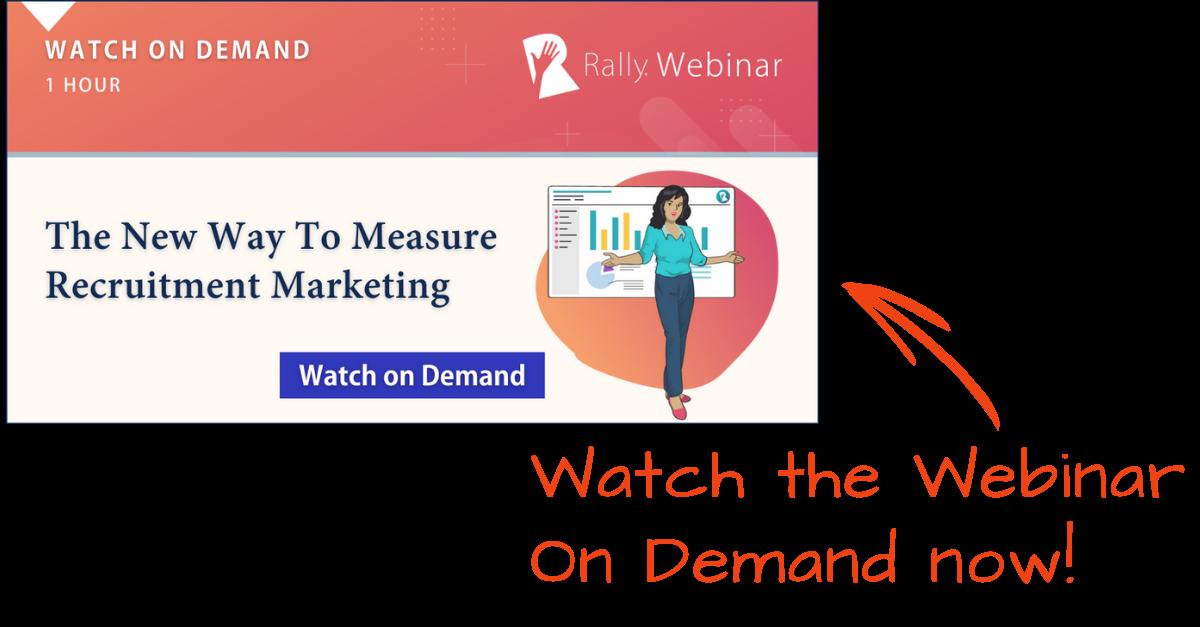 Watch the Webinar On Deman: The New Way to Measure Recruitment Marketing